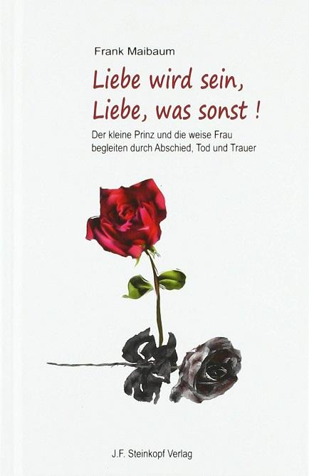 Buch, Ratgeber, Frank Maibaum, Liebe wird sein, Liebe, was sonst!